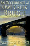 An Occurrence at Owl Creek Bridge - Classic Illustrated Edition - Ambrose Bierce, A. Willis