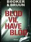 Blod vil have blod - Benni Bødker, Karen Vad Bruun