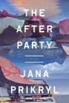 The After Party - Jana Prikryl