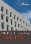The Oxford Handbook of Fascism - R.J.B. Bosworth