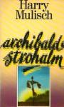 Archibald Strohalm - Harry Mulisch