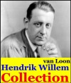 Hendrik Willem van Loon, Collection (The Story of Mankind , Ancient Man, The Beginning of Civilizations, The Rise of the Dutch Kingdom) - Hendrik Willem van Loon