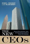 The New CEOs: Women, African American, Latino & Asian American Leaders of Fortune 500 Companies - Richard L. Zweigenhaft, Richard L. Zweigenhaft