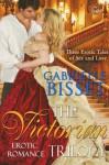 The Victorian Erotic Romance Trilogy - Gabrielle Bisset