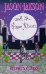 Jason Jakson and the Paper Moon (Volume 1) - Stephen Clarke, Stephen Clarke