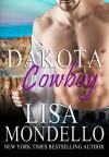 Dakota Cowboy: a western romance (Dakota Hearts Book 8) - Lisa Mondello
