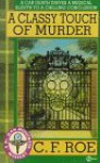 A Classy Touch of Murder (Dr. Jean Montrose Mystery) - C. F. Roe