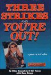 Three Strikes and You're Out!: The Chronicle of America's Toughest Anti-Crime Law - Mike Reynolds, Bill Jones