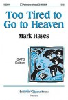 Too Tired to Go to Heaven - John Parker, Mark Hayes