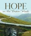Hope on the Broken Road - Jud Wilhite