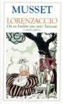 Lorenzaccio, on ne badine pas avec l'amour... - Alfred de Musset