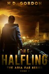 The Halfling (The Aria Fae Series Book 1) - H. D. Gordon