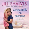 Accidentally on Purpose: A Heartbreaker Bay Novel - Karen White, Jill Shalvis