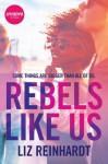Rebels Like Us - Liz Reinhardt