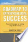 Roadmap to Entrepreneurial Success: Powerful Strategies for Building a High-Profit Business - Robert W. Price