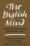 The English Mind: Studies in the English Moralists Presented to Basil Willey - Hugh Sykes Davies, George Watson