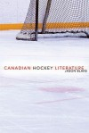 Canadian Hockey Literature: A Thematic Study - JASON BLAKE