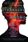 Strangers Among Us: Tales of the Underdogs and Outcasts (Laksa Anthology Series: Speculative Fiction) - Kelley Armstrong, Susan Forest, Lucas K. Law, Julie E. Czerneda, A.M. Dellamonica, Gemma Files, Edward Willett, A.C. Wise, Hayden Trenholm, Amanda Sun