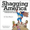 Shagging for America: Unwritten Rules for Unrepentant Males - Sam Priest