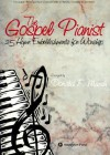 The Gospel Pianist: 25 Hymn Embellishments for Worship - Don Marsh