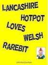 Lancashire Hotpot Loves Welsh Rarebit - Ryan Thomas