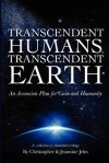 Transcendent Humans, Transcendent Earth: An Ascension Plan for Gaia and Humanity - Christopher Jelm, Jeannine Jelm