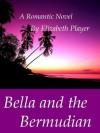 Bella and The Bermudian - Elizabeth Player