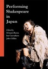 Performing Shakespeare in Japan - Minami Ryuta, Ian Carruthers, John Gillies