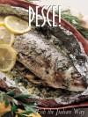 Pesce!: Seafood the Italian Way - Sara Vignozzi, Carla Bardi, Rosalba Gioffe
