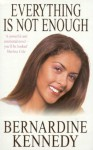 Everything is not Enough - Bernardine Kennedy