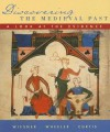 Discovering the Medieval Past - Merry E. Wiesner-Hanks, William Bruce Wheeler, Kenneth R. Curtis