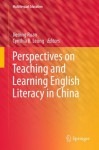 Perspectives on Teaching and Learning English Literacy in China: 3 (Multilingual Education) - Jiening Ruan, Cynthia Leung
