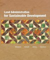 Land Administration for Sustainable Development - Ian Williamson, Stig Enemark, Jude Wallace, Abbas Rajabifard