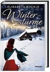 Winterstürme - Elisabeth Büchle