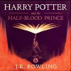 Harry Potter and the Half-Blood Prince - J.K. Rowling, Jim Dale