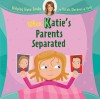 Helping Hand Books: When Katie's Parents Separated - Sarah Ferguson, Ian Cunliffe