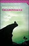 Vagabondaggi - Pino Cacucci