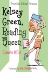 Kelsey Green, Reading Queen (Franklin School Friends) - Claudia Mills, Rob Shepperson