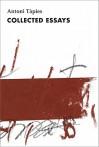 Antoni Tapies, Complete Writings, Volume II: Collected Essays - Antoni Tapies, Josep Miquel Sobrer, Serge Guilbaut