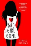 Bad Girl Gone: A Novel - Temple Mathews