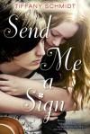 Send Me a Sign - Tiffany Schmidt