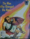 The Man Who Changed His Name: Acts 9:1-30 for children (Arch Book) - Loyal Kolbrek, Don Kuecher, Loyal Kolbick