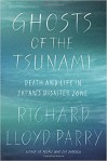 Ghosts Of The Tsunami - Richard Lloyd Parry