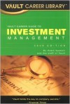 Vault Career Guide To Investment Management, 2nd Edition (Vault Career Library) - Adam Epstein