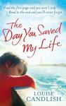 The Day You Saved My Life - Louise Candlish