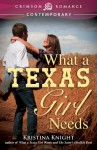 What a Texas Girl Needs - Kristina Knight