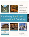 Rendering Real and Imagined Buildings: The Art of Computer Modeling from the Palace of Kublai Khan to Le Corbusier's Villas - B.J. Novitski, William Mitchell