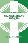 The Interpretation of St. Matthew's Gospel 1-14 - Richard C.H. Lenski