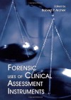 Forensic Uses of Clinical Assessment Instruments - Robert P. Archer