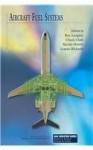Aircraft Fuel Systems (Aiaa Education Series) - Roy Langton, Chuck Clark, Martin Hewitt, Lonnie Richards